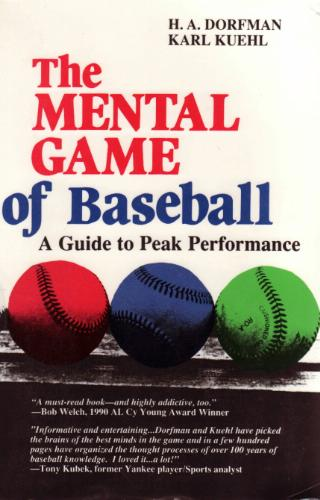 The Mental Game of Baseball: A Guide to Peak …