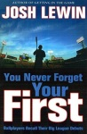'You Never Forget Your First' by Josh Lewin